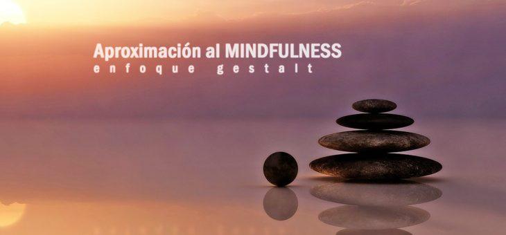 Aproximación al MINDFULNESS. Enfoque gestalt