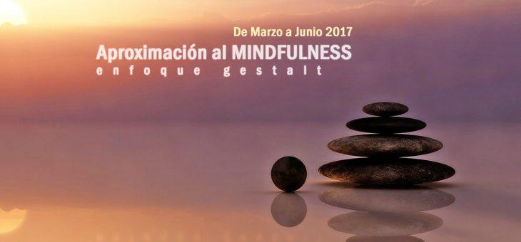 Aproximación al MINDFULNESS. Enfoque gestalt. De Marzo a Junio 2017